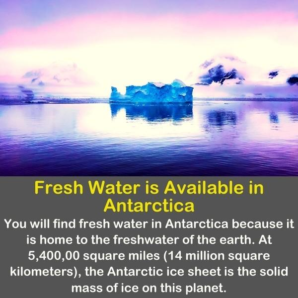 Geography fun fact 15 - Freshwater is Available in Antarctica