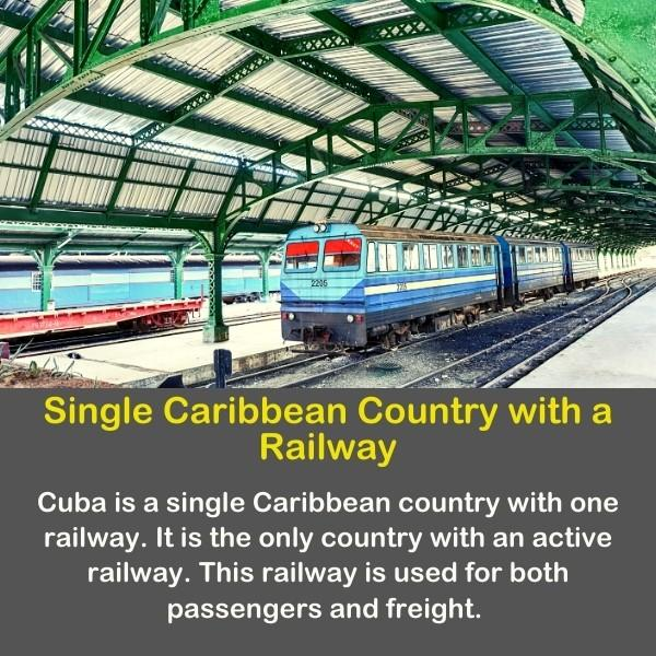 Geography fun fact number 21 text - Single Caribbean Country with a Railway