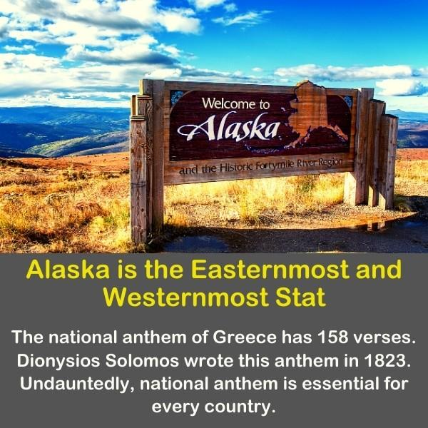 Geography fun fact about Alaska is the Easternmost and Westernmost State.