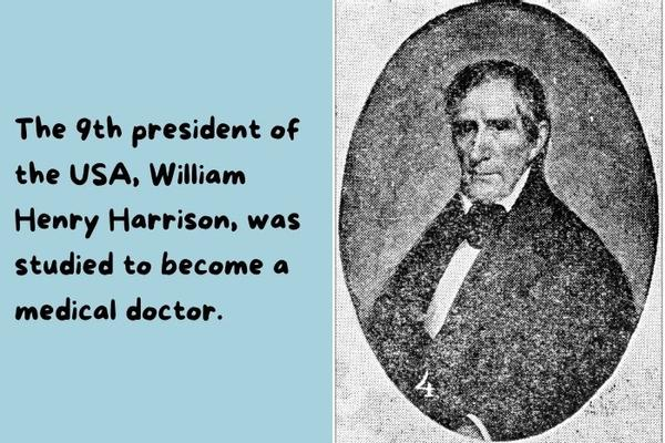 William Henry Harrison - The 9th American President was a Medical Doctor