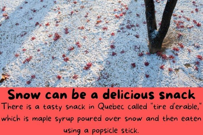 """""""tire d'erable,"""" which is maple syrup poured over snow"""