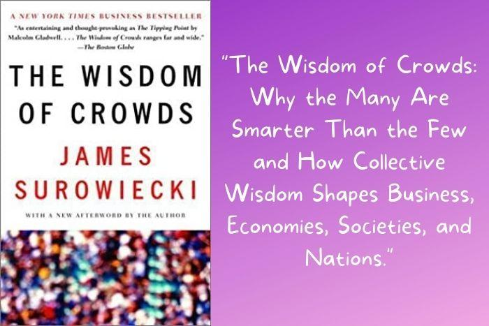 The wisdom of the crowd book by James Surowiecki