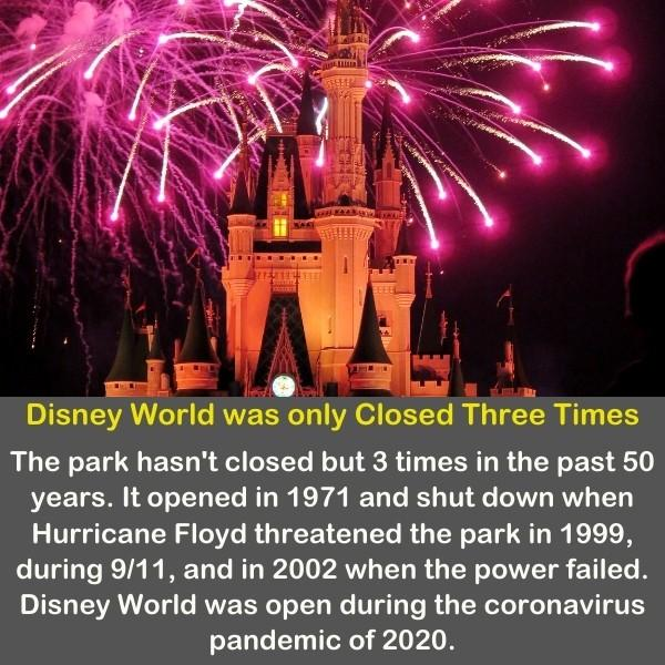 Disney World was only Closed only 3 times in history.