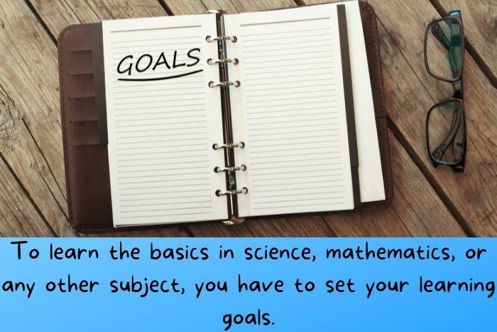 Setting up goals to educate yourself.