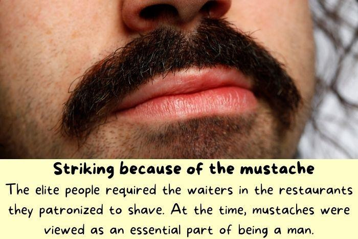 mustache - Striking because of the mustache