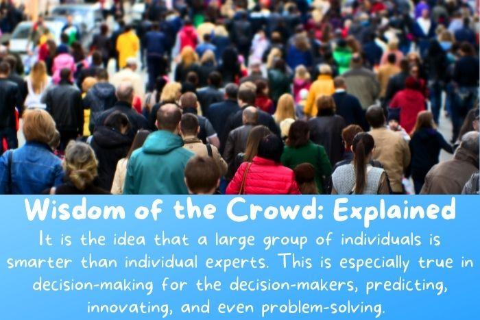 The wisdom of the crowd theory explained.